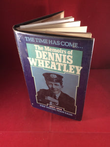 Dennis Wheatley, The Time Has Come...The Memoirs of Dennis Wheatley, The Young Man Said 1897-1914, Hutchinson, 1977, First Edition.