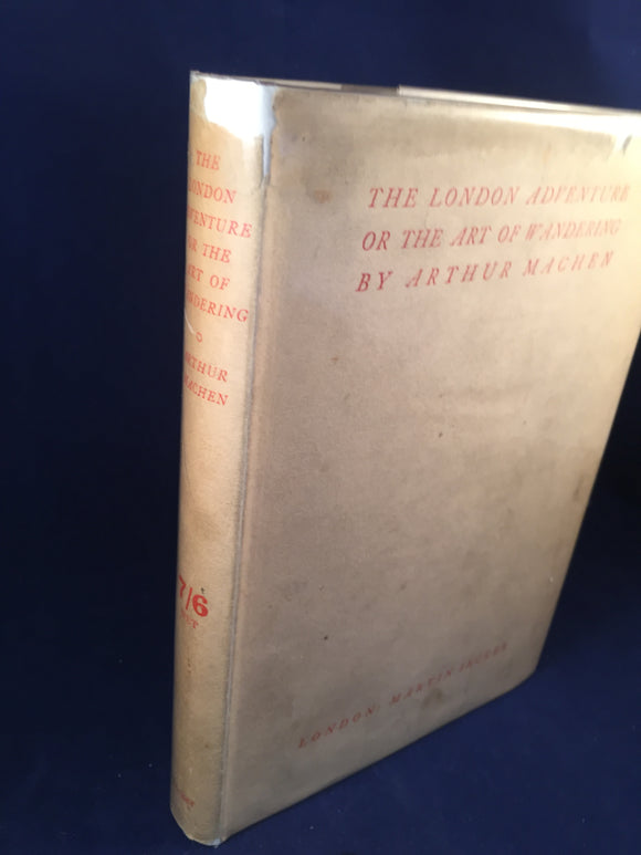 Arthur Machen - The London Adventures Or The Art Of Wandering, Martin Secker, 1924, 1st Edition