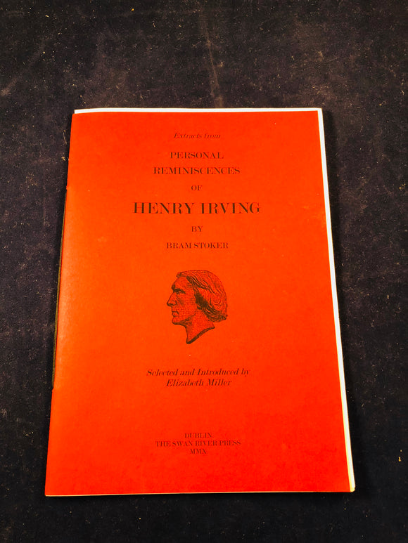 Elizabeth Miller - Extracts from Personal Reminiscences of Henry Irving by Bram Stoker, The Swan River Press 2010, Volume 3
