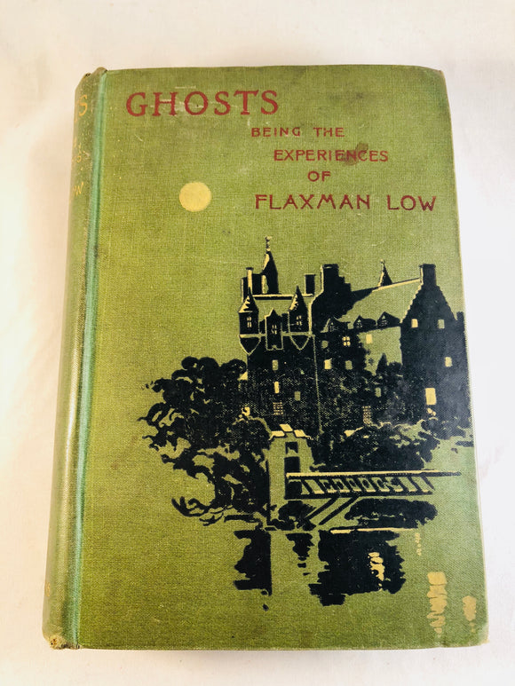 K. and Hesketh Prichard (E. & H. Heron) - Ghosts Being the Experiences of Flaxman Low, C. Arthur Pearson 1899, 1st Edition
