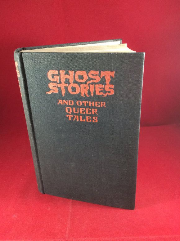 W. G. Litt et al., Ghost Stories and Other Queer Tales, C. Arthur Pearson Ltd., 1931.
