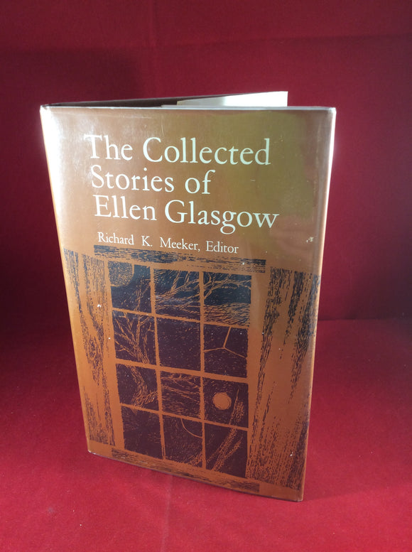 Richard K. Meeker (ed), The Collected Stories of Ellen Glasgow, Louisiana State University Press, 1963, Ex-Library.