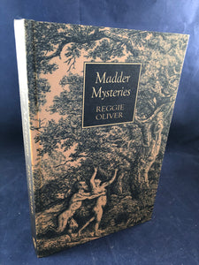 Reggie Oliver - Madder Mysteries Ex Occidente Press, Bucharest 2009, 1st Edition, Signed by Reggie Oliver