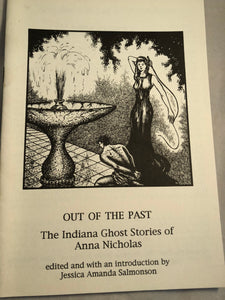 Out of the Past, The Indiana Ghost Stories of Anna Nicholas - Edited with an Introduction by Jessica Amanda Salmonson, Ghost Story Society 1992