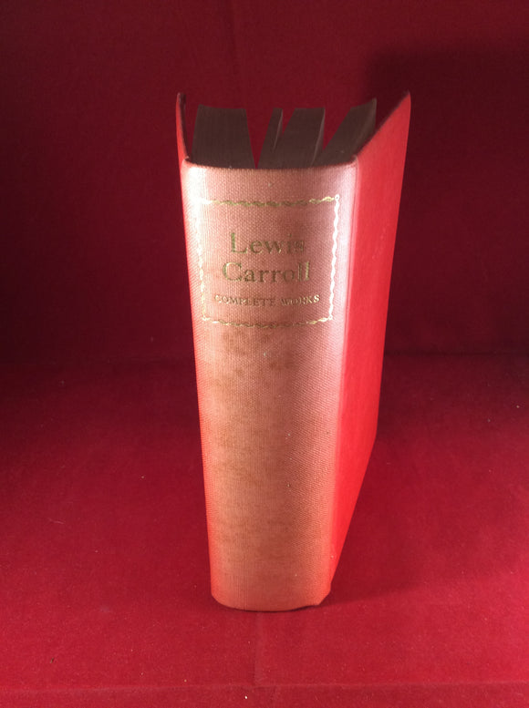 The Complete Works of Lewis Carroll, The Nonesuch Press, 1939, First Edition.