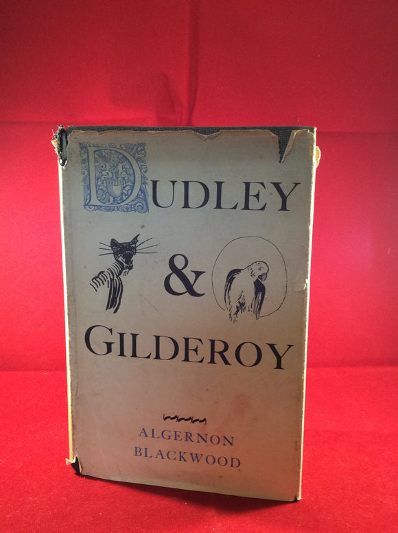 Algernon Blackwood - Dudley & Gilderoy, Ernest Benn Ltd 1929, 1st Edition with Dust Jacket