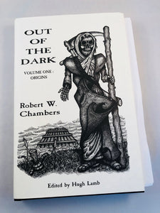 Robert W. Chambers - Out of the Dark, Volume One: Origins, Ash-Tree Press 1998, Limited to 500 Copies, Inscribed by Hugh Lamb