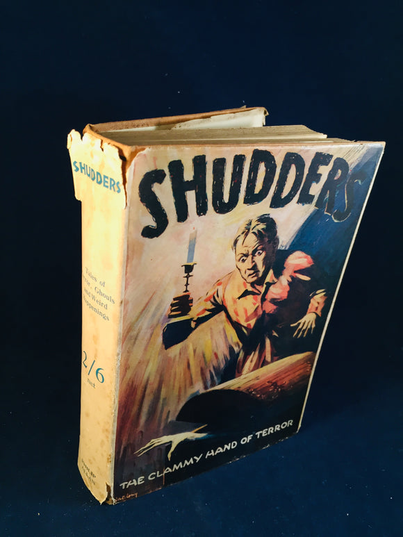 SHUDDERS, The Clammy Hand of Terror; A Collection of Uneasy Tales - Philip Allen 1932, 1st Edition, 1st Impression with Original Dust Jacket