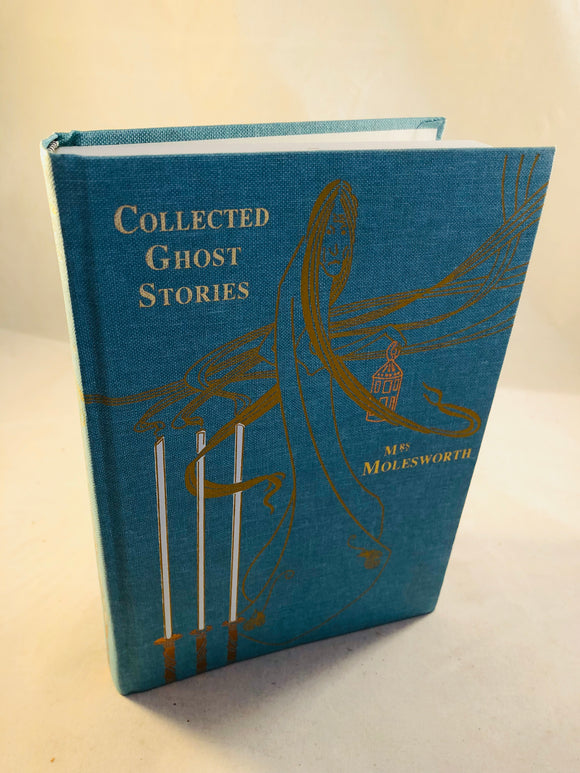 Mrs Molesworth - Collected Ghost Stories, Side Real Press 2002, Copy Number 5/300