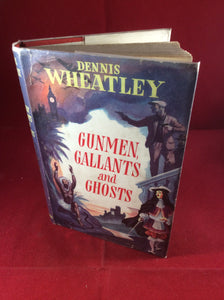 Dennis Wheatley, Gunmen, Gallants and Ghosts, Hutchinson, 1955, Reprint.