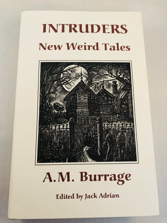 A. M. Burrage - Intruders, New Weird Tales, Ash-Tree Press 1995, Limited, Number 25