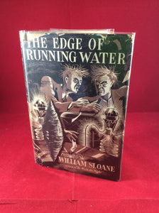 William Sloane, The Edge of Running Water, Methuen, 1940, First Edition.