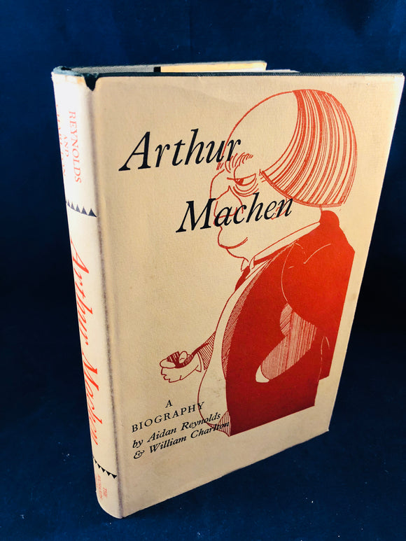Arthur Machen - A Biography by Aidan Reynolds & William Charlston, The Richards Press 1963, 1st Edition, Inscribed by the Author