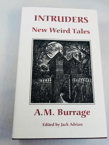 A. M. Burrage - Intruders, New Weird Tales, Ash-Tree Press 1995, Limited Number 22