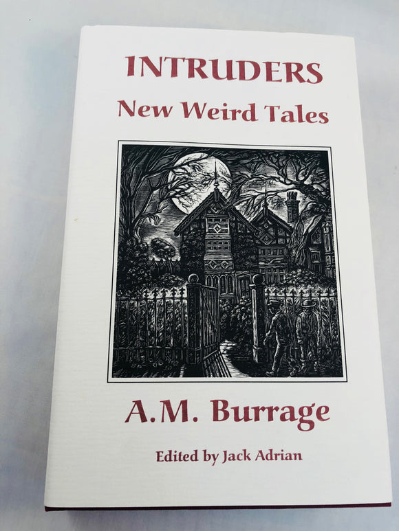A. M. Burrage - Intruders, New Weird Tales, Ash-Tree Press 1995, Limited to 500 Copies, Number 22