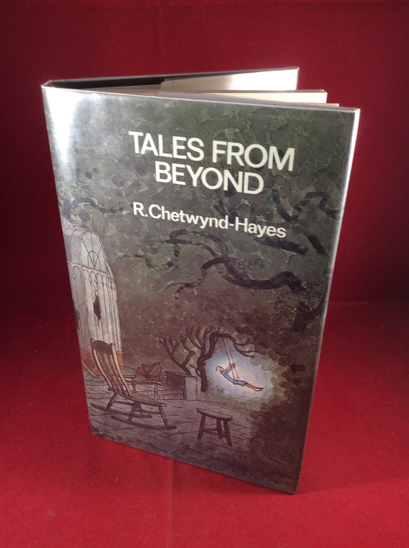 R. Chetwynd- Hayes, Tales From Beyond, William Kimber, 1982, First Edition.