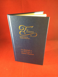 Arthur Machen - Faunus, The Journal of The Friends of Arthur Machen, Winter 2007/2008, Number 17, The Friends of Arthur Machen 2007/2008, No. 18 of 250 Copies