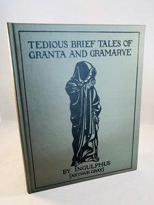 Arthur Gray (Ingulphus) - Tedious Brief Tales of Granta and Gramarye, Ghost Story Press 1993, Copy 111/300