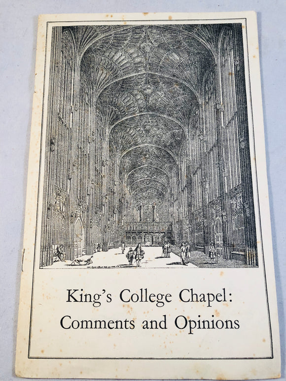 King's College Chapel: Comments And Opinions - Cambridge University Press 1956