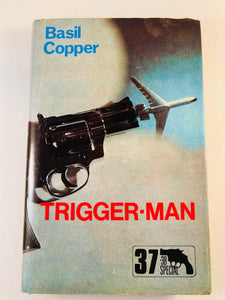Basil Copper - Trigger-Man (37), Robert Hale 1983, 1st Edition, Inscribed and Signed
