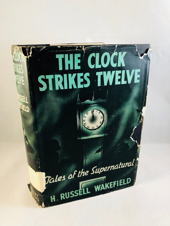 H. R. Wakefield - The Clock Strikes Twelve, Herbert Jenkins 1940, 1st Edition, 1st Printing with Dust Jacket