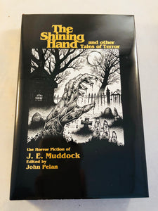 J. E. Muddock - The Shining Hand And Other Tales of Terror, Midnight House 2004, Copy 484/500