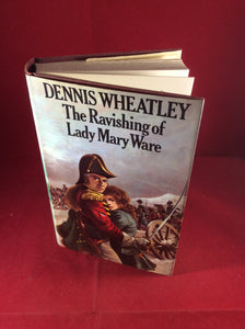 Dennis Wheatley, The Ravishing of Lady Mary Ware, Hutchinson, 1971, First Edition, Signed and Inscribed.