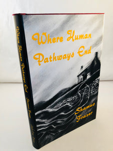 Shamus Frazer - Where Human Pathways End, Ash-Tree Press 2001, Limited