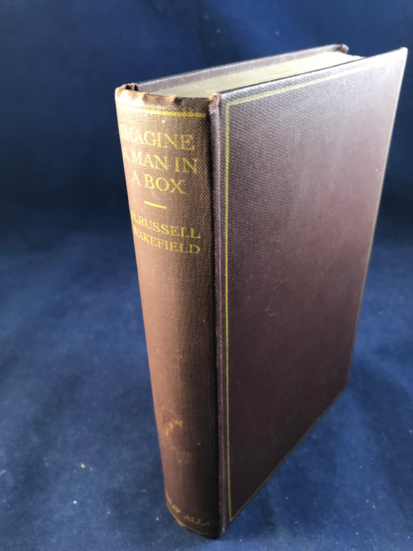 H. R. Wakefield - Imagine a Man in a Box, Philip Allan, London, 1931, 1st Edition
