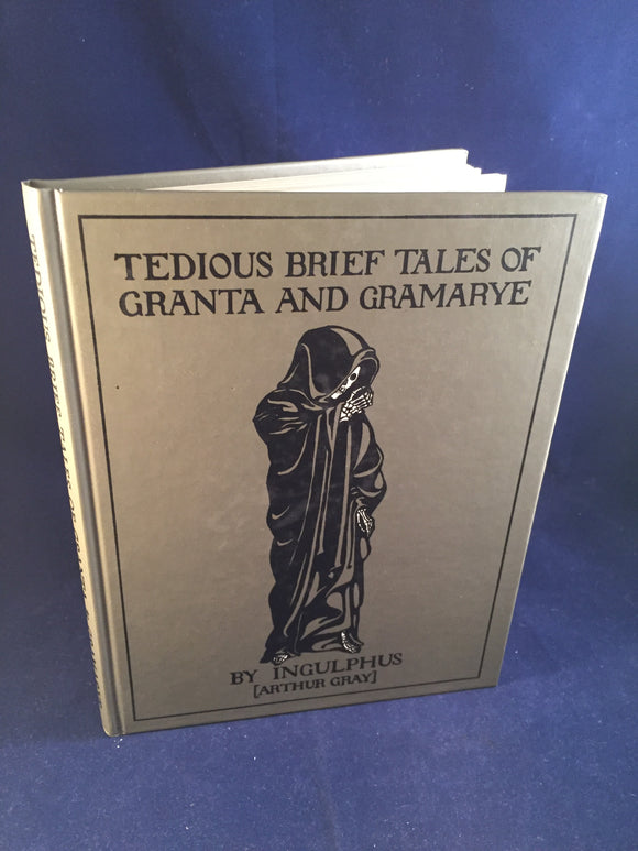 Arthur Gray (Ingulphus) - Tedious Brief Tales of Granta and Gramarye, Ghost Story Press 1993, Copy 297/300