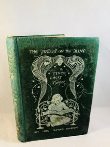 Mrs Alfred Baldwin - The Shadow on the Blind and other Ghost Stories, 1st Edition & the Ash-Tree Press 2001 Edition