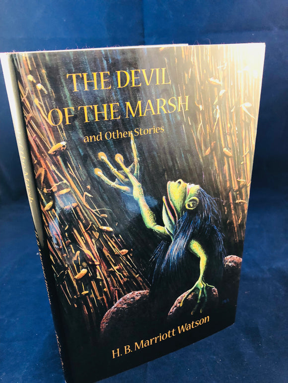 H. B. Marriott Watson - The Devil of the Marsh and Other Stories, Ash-Tree Press 2004, Limited to 500 Copies
