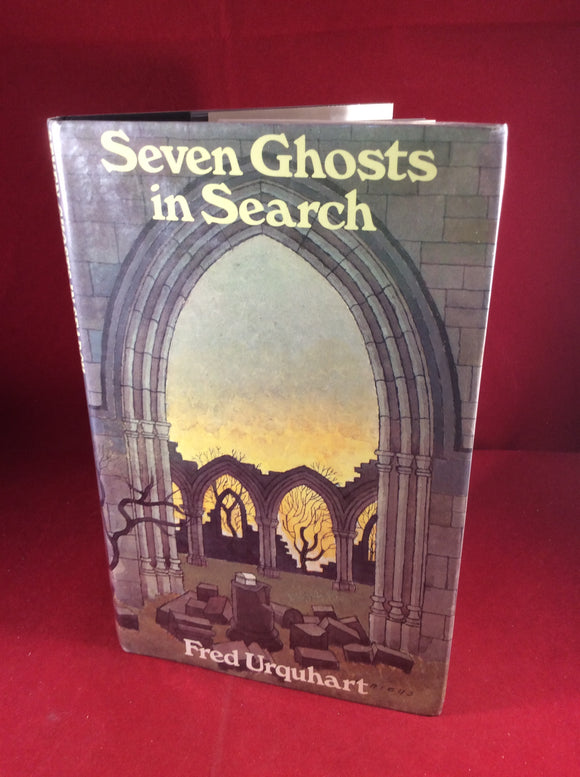 Fred Urquhart, Seven Ghosts in Search, William Kimber, 1983, First Edition, Signed and Inscribed.
