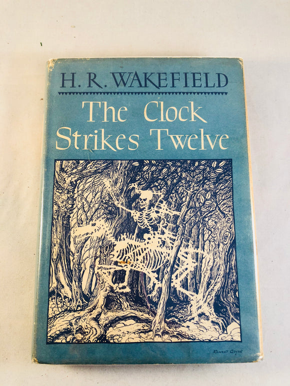 H. R. Wakefield - The Clock Strikes Twelve, Arkham House, Sauk City, 1946. First U.S. edition.
