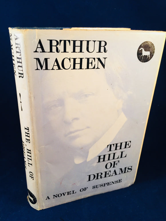 Arthur Machen - The Hill Of Dreams, John Baker 1968 reprint