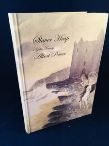 Albert Power - Slaver Heap a Gothic Novel, Sarob Press 2013, 83/150