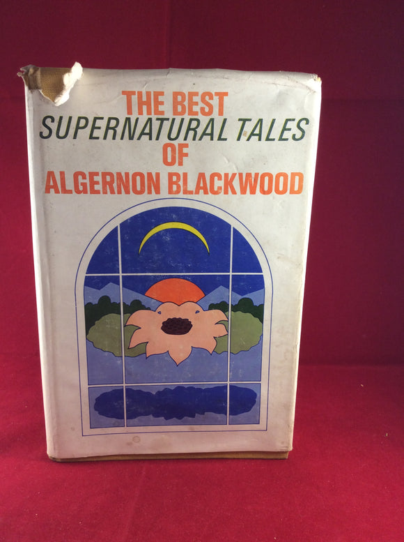 Causeway Books - The Best Supernatural Tale of Algernon Blackwood, Introduction by Felix Morrow, Causeway Books 1973