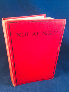 Christine Campbell Thomson - Not At Night, Selwyn & Blount, Nov 1925 Reprint of the 1st Edition (Not At Night Series Book 1)