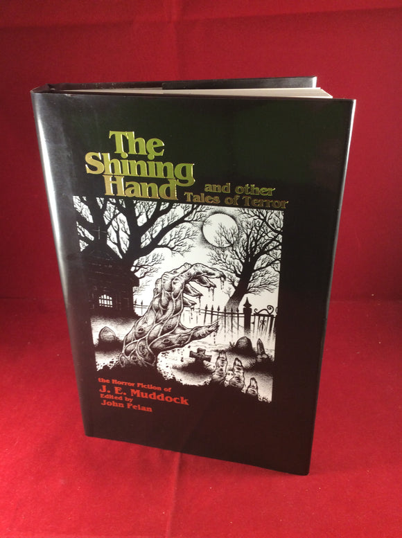J. E. Muddock, The Shining Hand and Other Tales of Terror, Midnight House, 2004, Limited Edition, Review Copy.