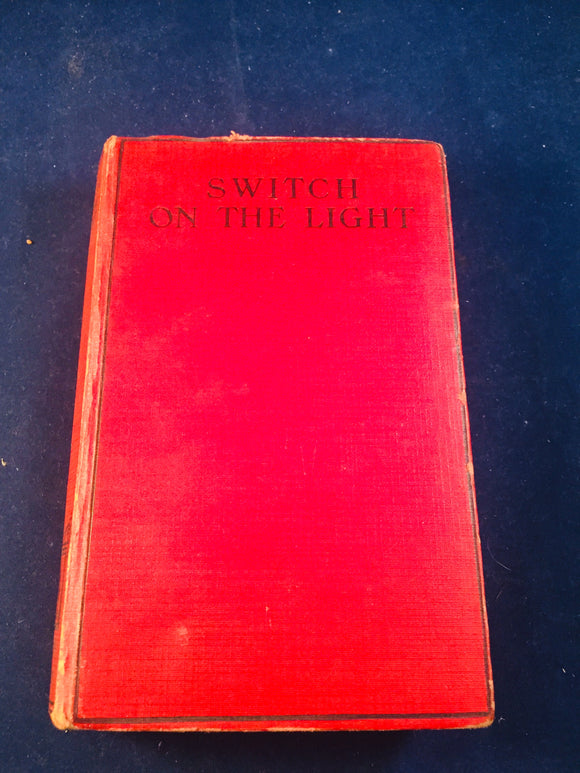 Christine Campbell Thomson - Switch On The Light, Selwyn & Blount, 1928, 1st Edition
