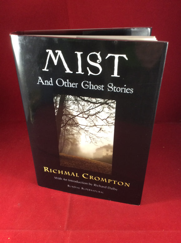 Richmal Crompton, Mist and Other Ghost Stories, Sundial Supernatural, 2015, Limited Edition (265).
