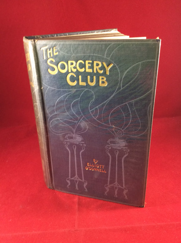 Elliott O'Donnell, The Sorcery Club, William Rider & Son, 1912, First Edition, Signed.