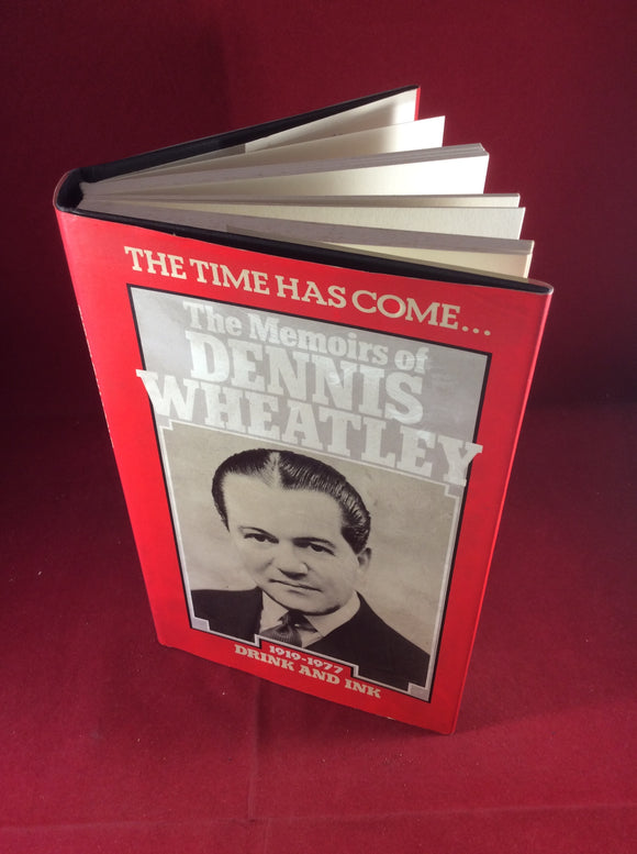 Dennis Wheatley, The Time Has Come...The Memoirs of Dennis Wheatley, Drink and Ink 1919-1977, Hutchinson, 1979, First Edition, Includes letter from Dennis Wheatley.