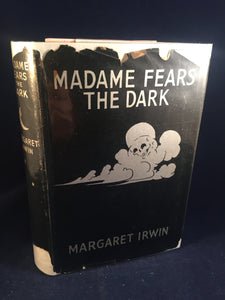 Margaret Irwin-Madame Fears the Dark, Chatto & Windus 1935, 1st in Dust Jacket and Signed
