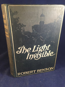 Robert Benson - The Light Invisible, Isbister, London, 1903, First Edition, Inscribed by the Author