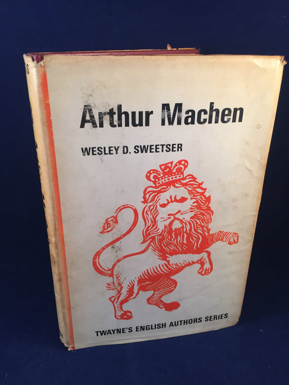 Wesley D. Sweetser- Arthur Machen , Twayne Publishers, Inc. 1964, Inscribed by the Author