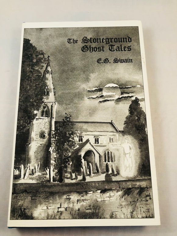 E.G. Swain - The Stoneground Ghost Tales, Ash-Tree Press 1996, Limited to 400 Copies