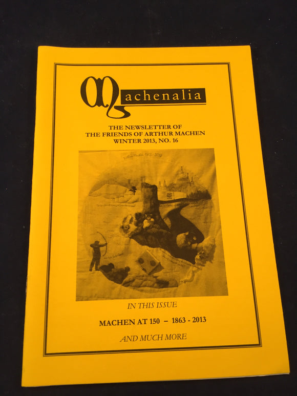 Machenalia - Winter 2013, No. 16, The Newsletter of The Friends of Arthur Machen
