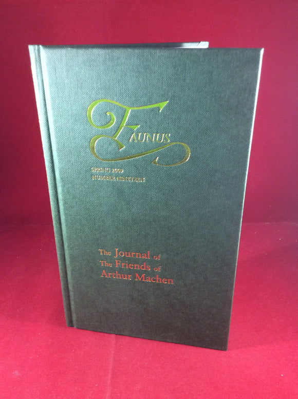 Arthur Machen - Faunus, The Journal of The Friends of Arthur Machen, Spring 2009, Number 19, The Friends of Arthur Machen 2009, No. 46 of 250 Copies