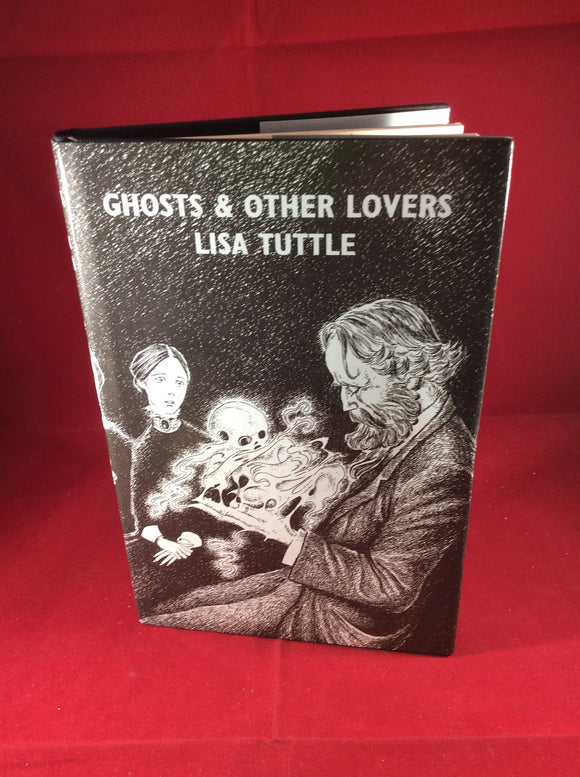 Lisa Tuttle, Ghosts & Other Lovers, Sarob Press, 2002, First Sarob Press Edition, Limited Edition. Signed
